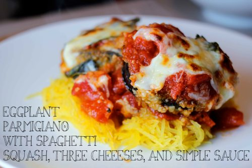 eggplant parmigiano with spaghetti squash, three cheeses, and a simple sauce