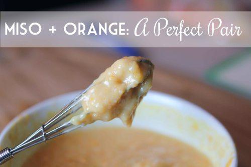 miso + orange, a perfect pair