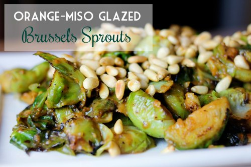 orange-miso glazed brussels sprouts with pine nuts