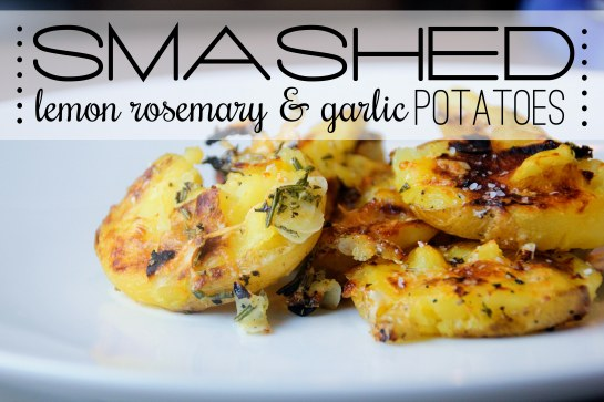 smashed lemon rosemary and garlic potatoes