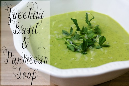 zucchini, basil, and parmesan soup - simple and deliciously perfect